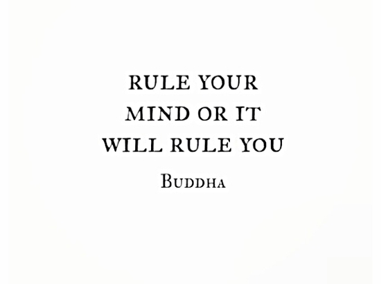 Buddha Quote Rule Your Mind Or It Will Rule You