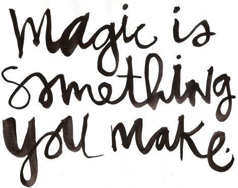 magic-is-something-you-make