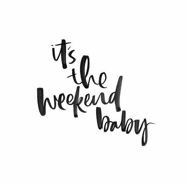 edd2327226fd8522ee1bfa0622066990--its-the-weekend-quotes-hello-weekend-quotes